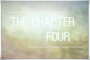 The Chapter Four
