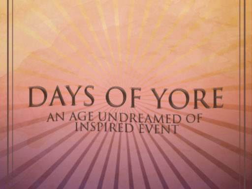 Days of Yore : An Age Undreamed Of Event – March 2019