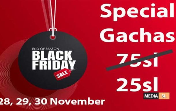 Black Friday  7̶5̶s̶l̶   25sl – Gacha